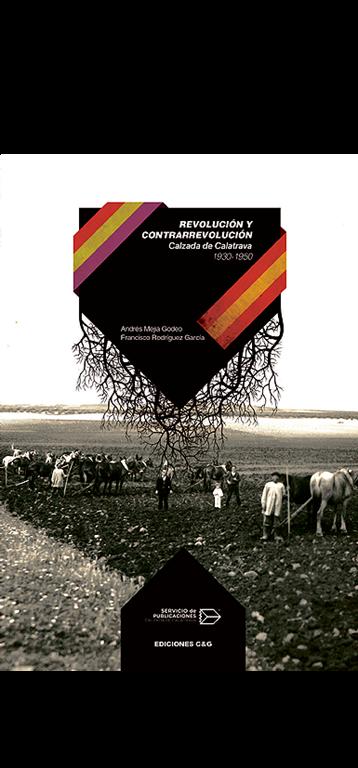 Revolución y Contrarrevolución. Calzada de Calatrava.1930-1950